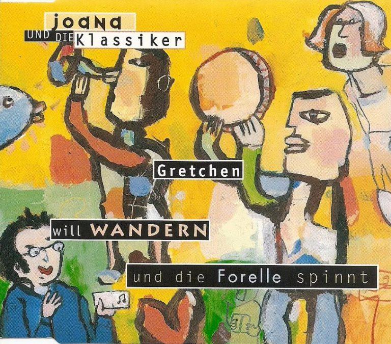 Gretchen will wandern und die Forelle spinnt, 1997